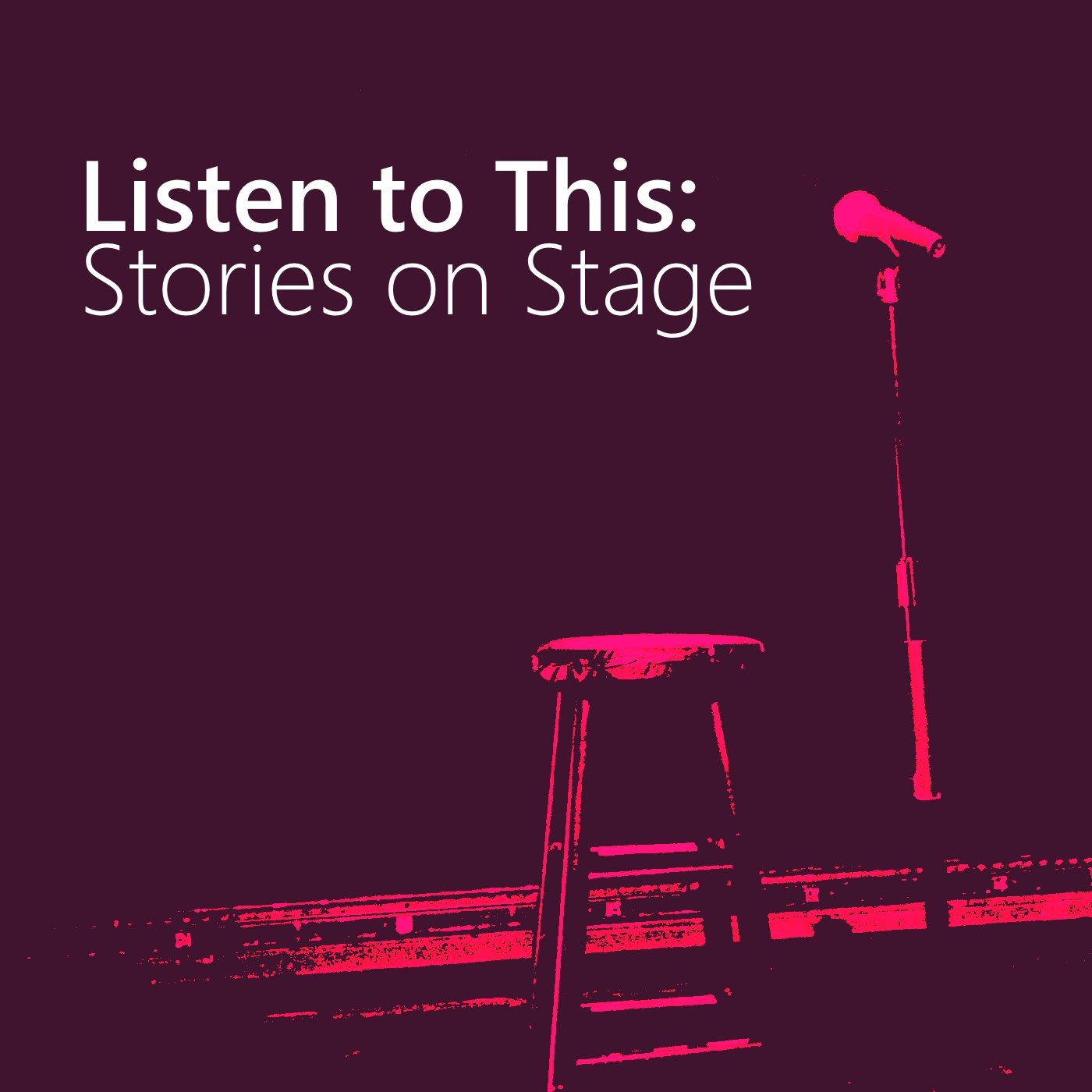 Listen to This: Stories on Stage